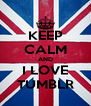 KEEP CALM AND I LOVE TUMBLR - Personalised Poster A4 size