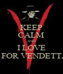 KEEP CALM AND I LOVE V FOR VENDETTA  - Personalised Poster A4 size