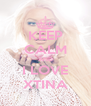 KEEP CALM AND I LOVE XTINA - Personalised Poster A4 size