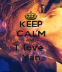 KEEP CALM AND I  love  Yan - Personalised Poster A4 size