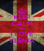 KEEP CALM AND I LOVE YLENIA - Personalised Poster A4 size