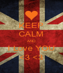 KEEP CALM AND I Love YOU <3 <3 - Personalised Poster A4 size