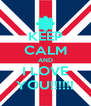 KEEP CALM AND I LOVE YOU!!!!!! - Personalised Poster A4 size
