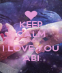 KEEP CALM AND I LOVE YOU ABI - Personalised Poster A4 size