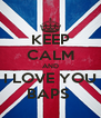 KEEP CALM AND I LOVE YOU BAPS  - Personalised Poster A4 size