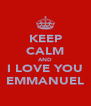 KEEP CALM AND I LOVE YOU EMMANUEL - Personalised Poster A4 size