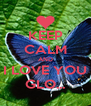 KEEP CALM AND I LOVE YOU GLO... - Personalised Poster A4 size