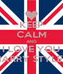 KEEP CALM AND I LOVE YOU HARRY STYLES - Personalised Poster A4 size