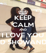 KEEP CALM AND I LOVE YOU KD SHOWANDE - Personalised Poster A4 size