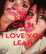 KEEP CALM AND I LOVE YOU LEAH - Personalised Poster A4 size