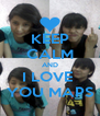 KEEP CALM AND I LOVE  YOU MAPS - Personalised Poster A4 size