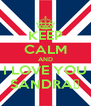 KEEP CALM AND I LOVE YOU SANDRA♥ - Personalised Poster A4 size