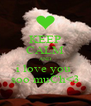 KEEP CALM AND i love you  soo muCh<3 - Personalised Poster A4 size