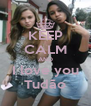 KEEP CALM AND I love you Tudão - Personalised Poster A4 size