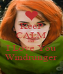 KeeP CALM and I Love You Windrunger - Personalised Poster A4 size