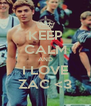 KEEP CALM AND I LOVE ZAC <3 - Personalised Poster A4 size
