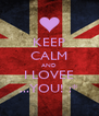 KEEP CALM AND I LOVEE ...YOU! :* - Personalised Poster A4 size