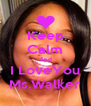 Keep Calm And I LoveYou Ms.Walker - Personalised Poster A4 size