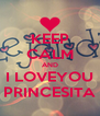 KEEP CALM AND I LOVEYOU PRINCESITA - Personalised Poster A4 size
