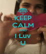 KEEP CALM AND I Luv U - Personalised Poster A4 size