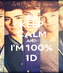 KEEP CALM AND I'M 100% 1D - Personalised Poster A4 size