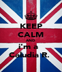 KEEP CALM AND i'm a   Caludia R.  - Personalised Poster A4 size