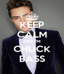 KEEP CALM AND I'M CHUCK BASS - Personalised Poster A4 size