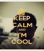 KEEP CALM AND I'M COOL - Personalised Poster A4 size