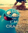 KEEP CALM AND I´M CRAZY - Personalised Poster A4 size