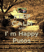 KEEP CALM AND I' m Happy Putos - Personalised Poster A4 size