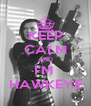 KEEP CALM AND I'M  HAWKEYE - Personalised Poster A4 size
