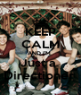 KEEP CALM AND I'M  Just a  Directioner  - Personalised Poster A4 size