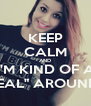 """KEEP CALM AND I'M KIND OF A """"BIG DEAL"""" AROUND HERE - Personalised Poster A4 size"""