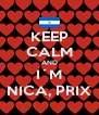 KEEP CALM AND I´M NICA, PRIX - Personalised Poster A4 size