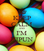 KEEP CALM AND I'M NIPUN - Personalised Poster A4 size