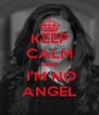 KEEP CALM AND  I'M NO ANGEL - Personalised Poster A4 size