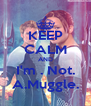 KEEP CALM AND I'm . Not. A.Muggle. - Personalised Poster A4 size