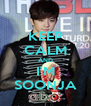 KEEP CALM AND I'M SOONJA - Personalised Poster A4 size