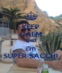 KEEP CALM AND i'm SUPER-SACCHI - Personalised Poster A4 size