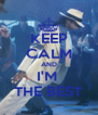 KEEP CALM AND I'M  THE BEST - Personalised Poster A4 size