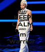 KEEP CALM AND I'm  Warrior - Personalised Poster A4 size