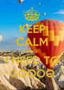 KEEP CALM AND I NEED TO GOOOO - Personalised Poster A4 size