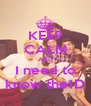KEEP CALM AND I need to know the1D - Personalised Poster A4 size
