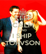 KEEP CALM AND I SHIP  TORVSON - Personalised Poster A4 size