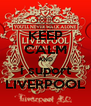 KEEP CALM AND i suport LIVERPOOL - Personalised Poster A4 size