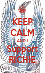 KEEP CALM AND I Support RICHIE - Personalised Poster A4 size