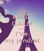 KEEP  CALM and  I'Ve my jendral - Personalised Poster A4 size