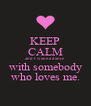 KEEP CALM and I wanna dance with somebody who loves me. - Personalised Poster A4 size
