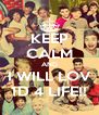 KEEP CALM AND I WILL LOV 1D 4 LIFE!! - Personalised Poster A4 size