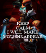 KEEP CALM AND I WILL MAKE YOU DISAPPEAR - Personalised Poster A4 size